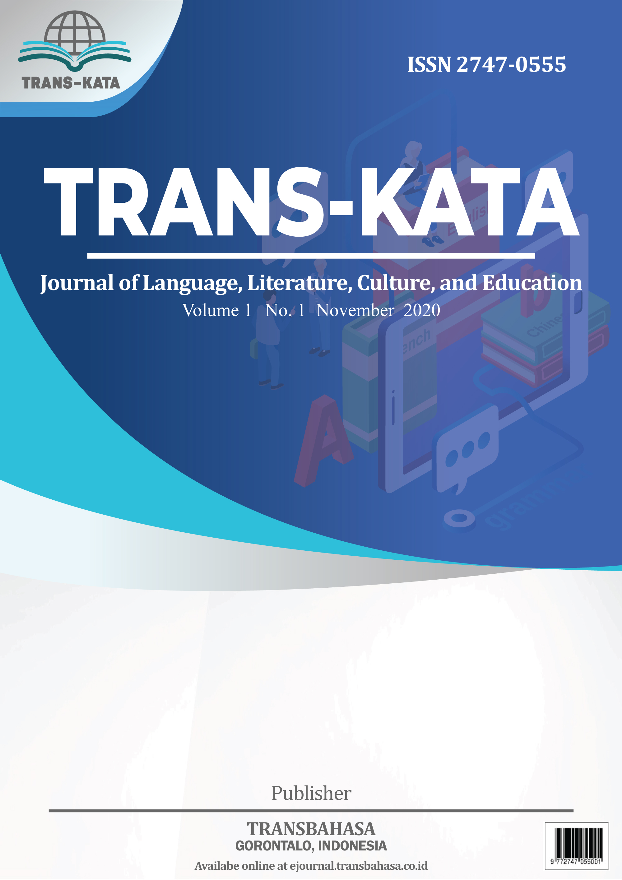 View Vol. 1 No. 1 (2020): TRANS-KATA: Journal of Language, Literature, Culture, and Education